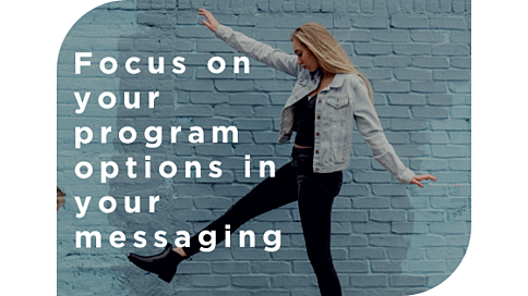 Focus on your program options in your messaging. Female teem walking past a blue brick wall