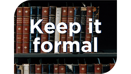 """""""Keep it formal"""" and book background"""