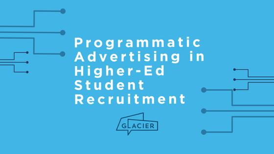 Blue Blog Header on Programmatic Advertising in Higher-Ed Student Recruitment _ Glacier