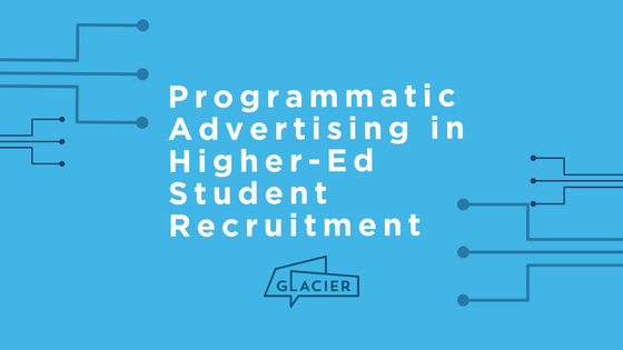 Blue Blog Header on Programmatic Advertising in Higher-Ed Student Recruitment _ Glacier