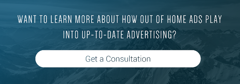 CTA Button_Want to learn more about how out of home ads play into up-to-date advertising? Get a consultation