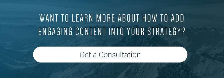 CTA Button_Want to learn more about how to add engaging content into your strategy? Get a consultation